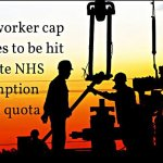 Skilled worker cap continues to be hit despite NHS exemption from quota
