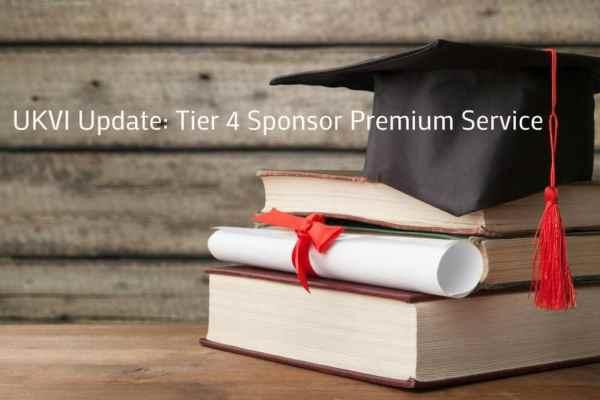 UKVI Update: Tier 4 Sponsor Premium Service