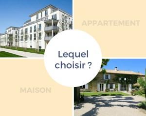 maison ou appartement lequel choisir