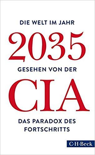 Die Welt im Jahr 2035: Gesehen von der CIA und dem National Intelligence Council