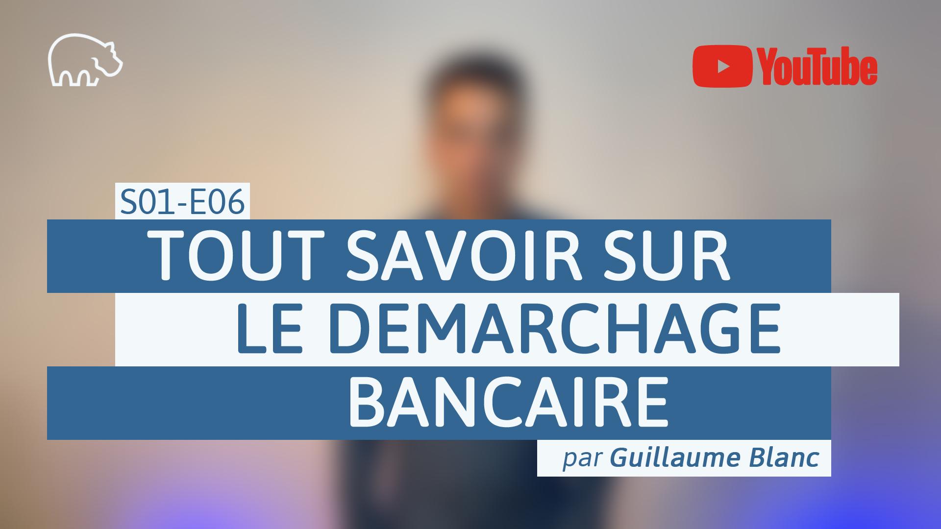 Bannière illustration - ImmoPotamTV - YouTube - Guillaume Blanc - S01-E06 - Tout savoir sur le démarchage bancaire