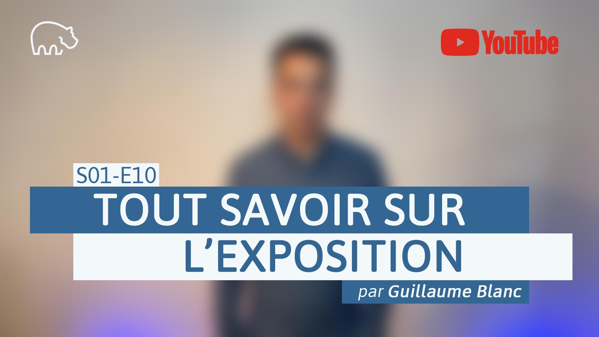 Bannière illustration - ImmoPotamTV - YouTube - Guillaume Blanc - S01-E10 - Tout savoir sur l'exposition