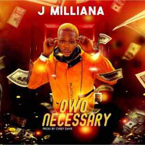 Music: J Milliana – Owo Necessary Download