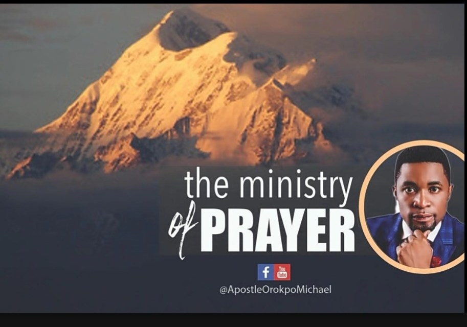 Download Sermon: THE MINISTRY OF PRAYER | Apostle Michael Orokpo