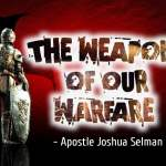 Download Sermon: THE WEAPONS OF OUR WARFARE | Apostle Joshua Selman