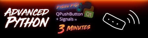 PySide + PyQt | QPushButton + Signals in 3 Minutes ...