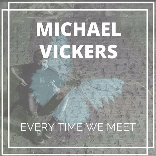 "michael vickers, ""every time we meet"" {premiere}"