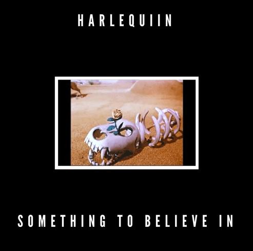 harlequiin, something to believe in