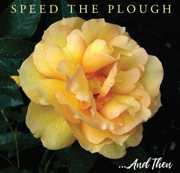 speed the plough, …and then
