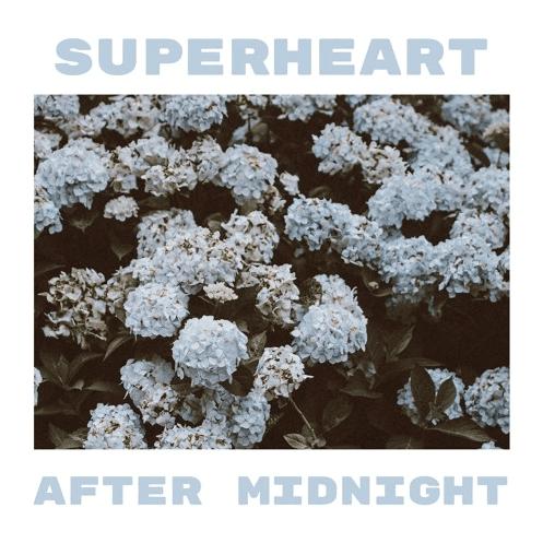 "superheart, ""after midnight"""
