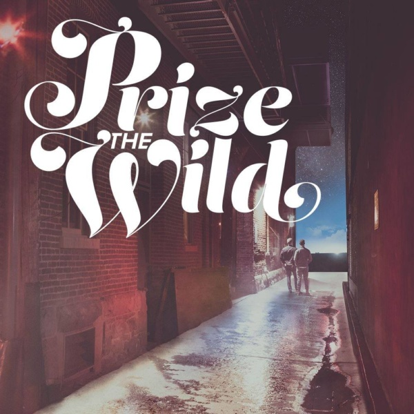 "prize the wild is going somewhere with ""go nowhere"""