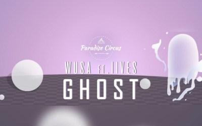 "wusa ft. iives, ""ghost"""