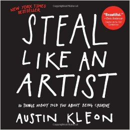 Book Cover: Steal Like an Artist: 10 Things Nobody Told You About Being Creative by Austin Kleon