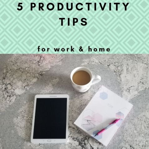 5 Productivity Tips for work and home