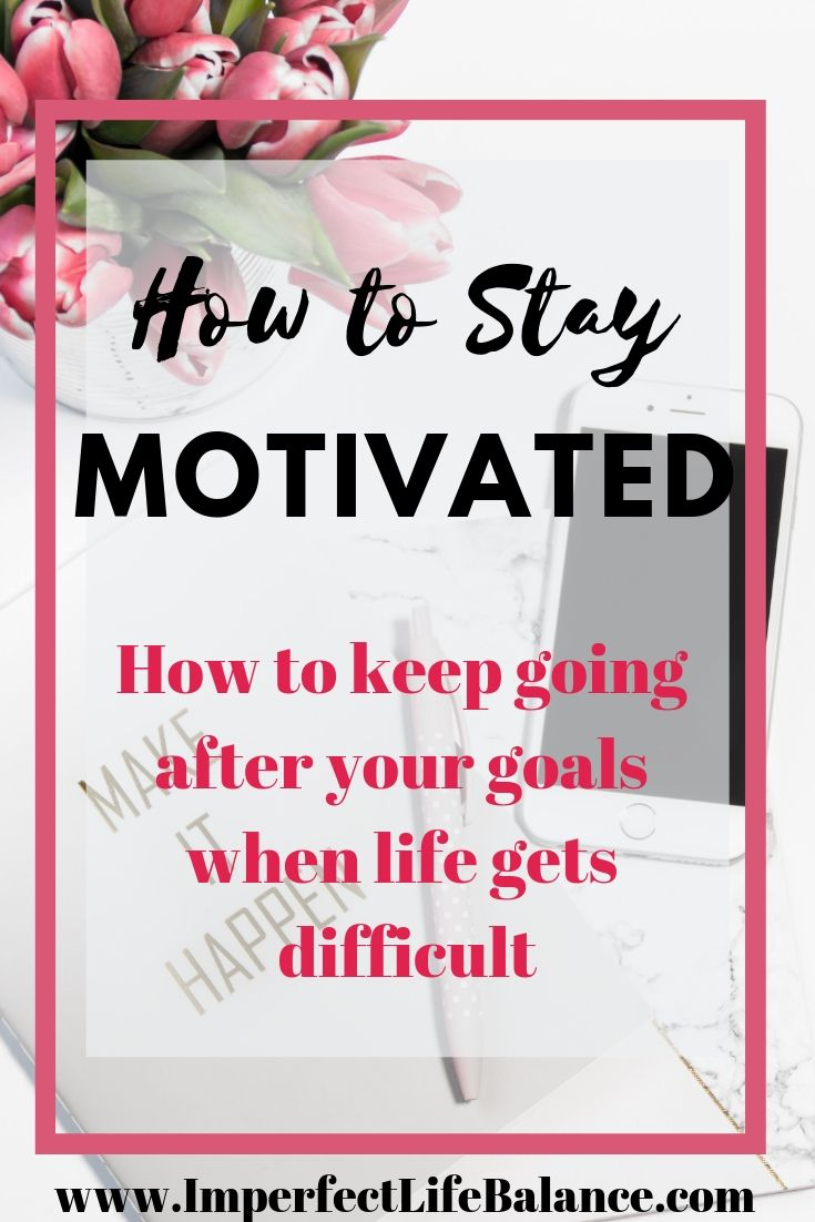 5 Tips on How to Stay Motivated