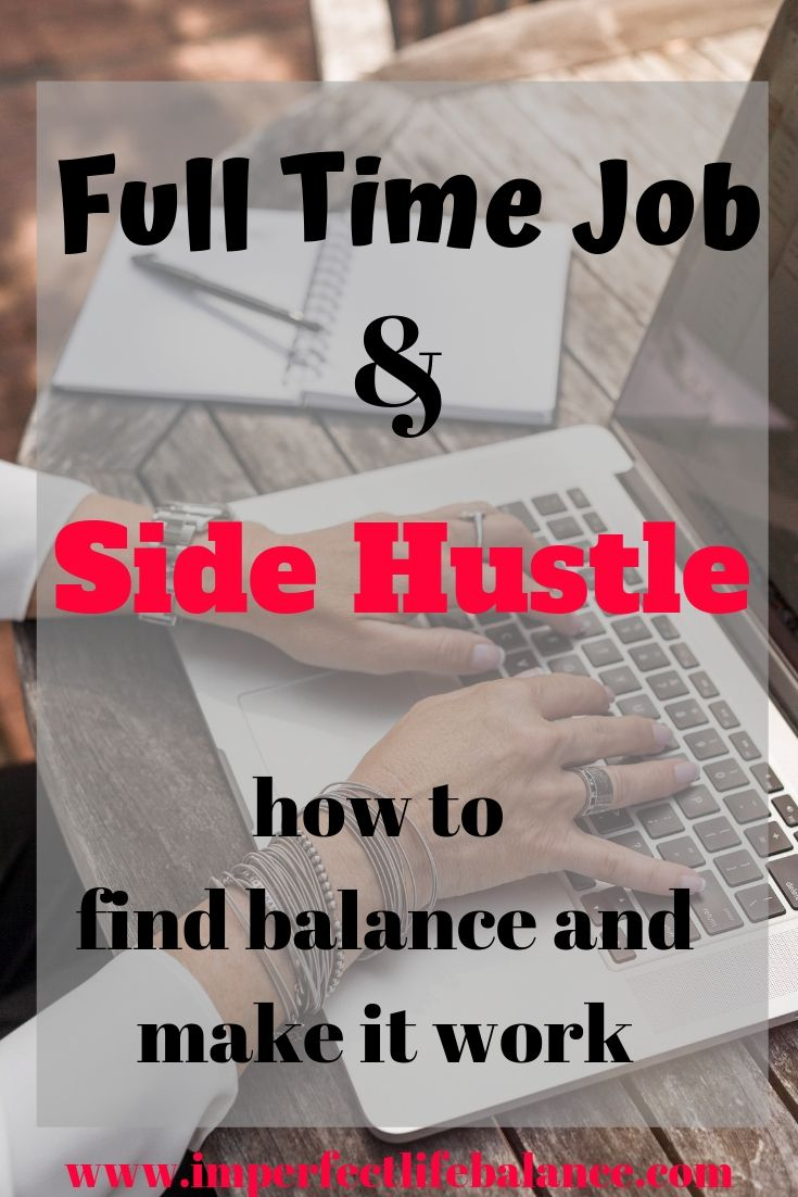 How to Balance Side Hustle with Full Time Job