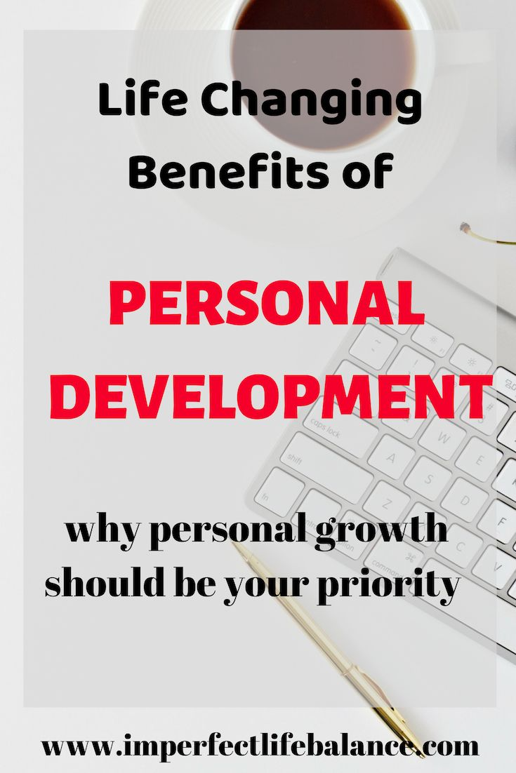 Personal Development - Life Changing Benefits