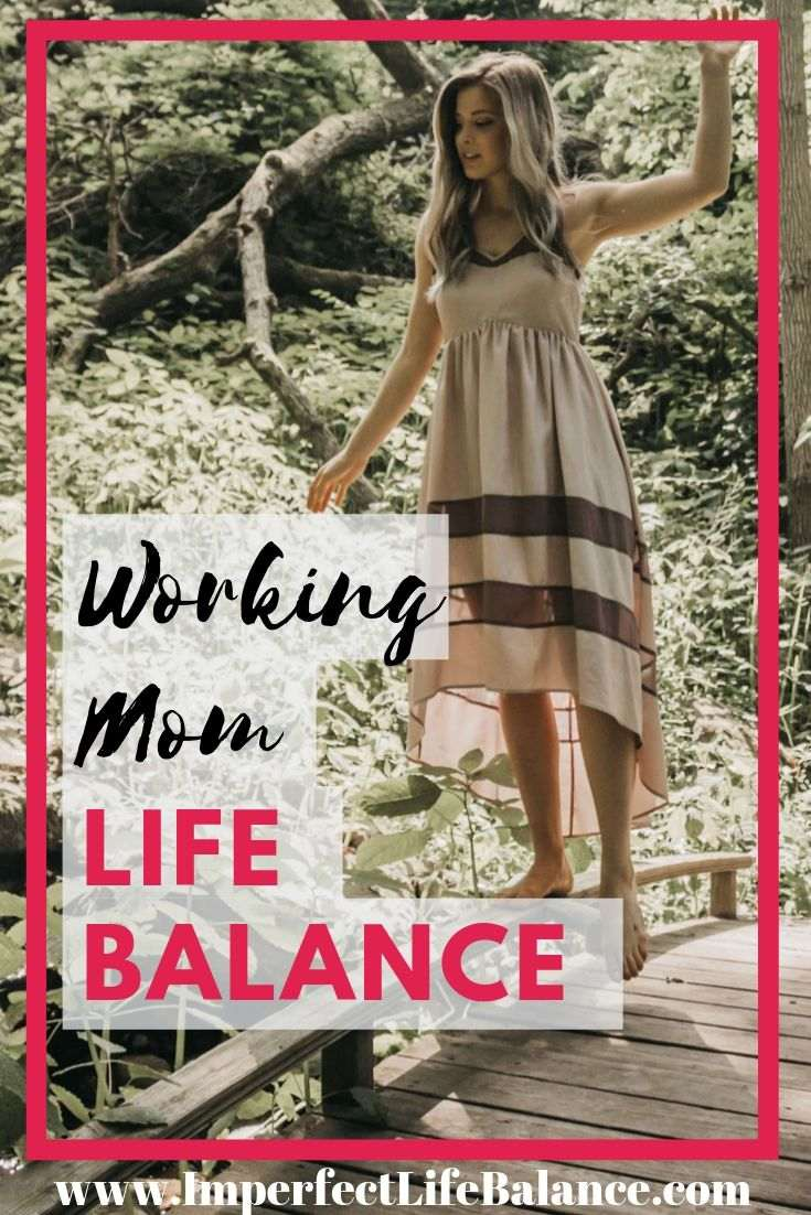 Life Balance of a Working Mom