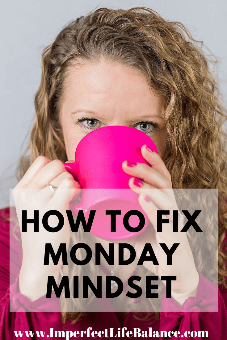 How to Fix Monday Mindset