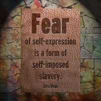 fear-of-self-expression-is-a-form-of-self-imposed-slavery-zero-dean-zerosophy