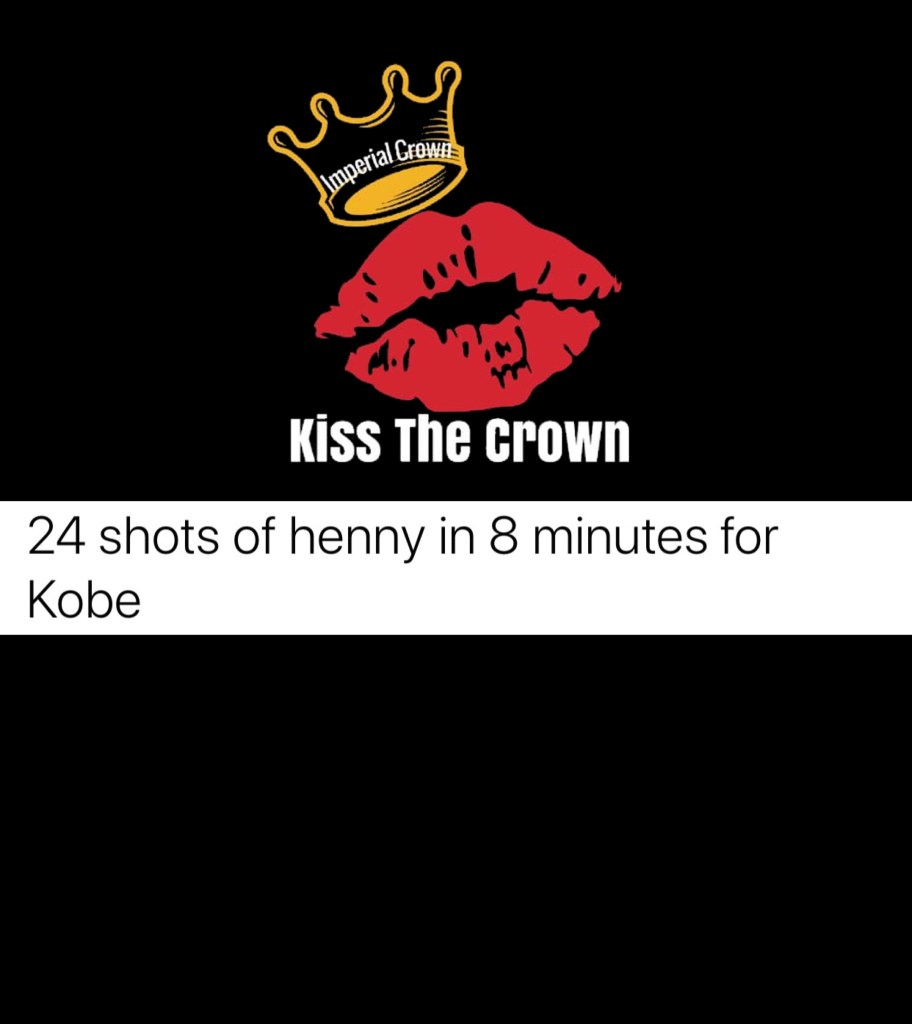 24 shots of henny in 8 minutes for Kobe