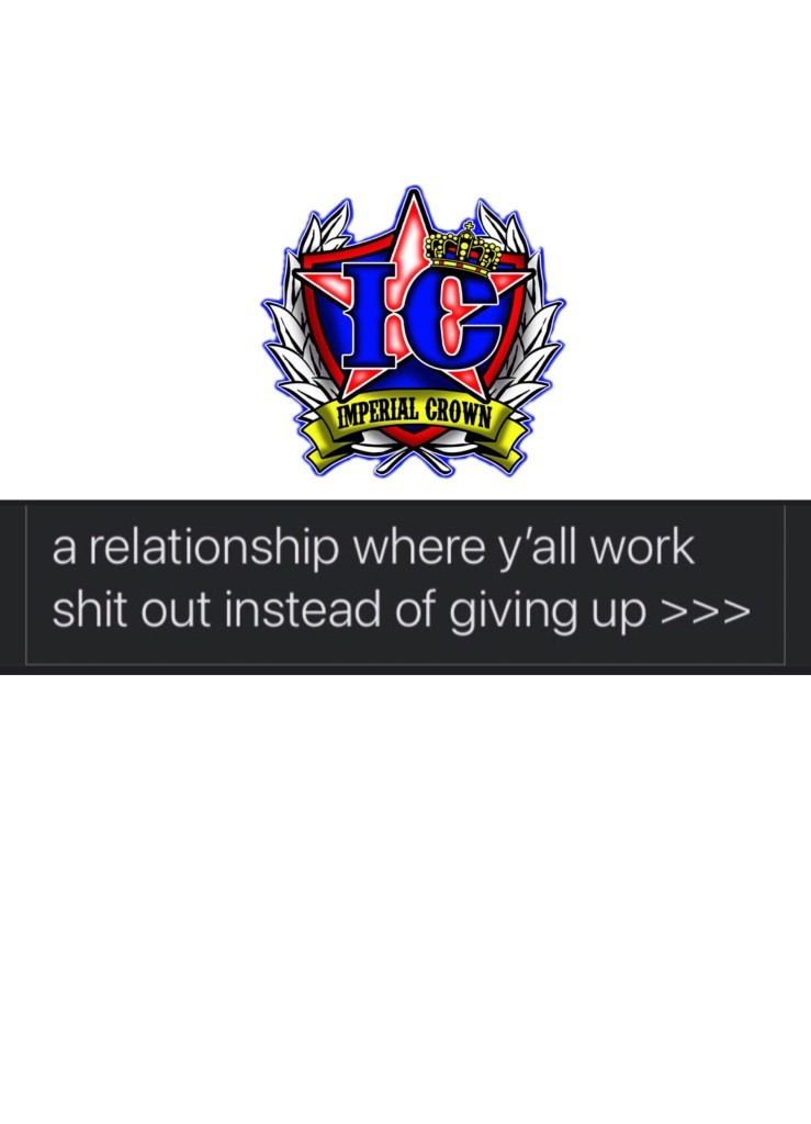 A relationship where y'all work shit out instead of giving up