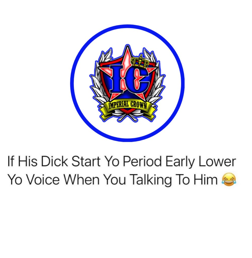 If his dick start your period early lower your voice when talking to him