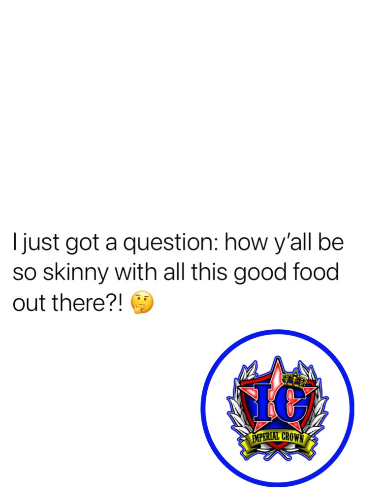 I just got a question: how y'all be so skinny with all this good food out there?!🤔