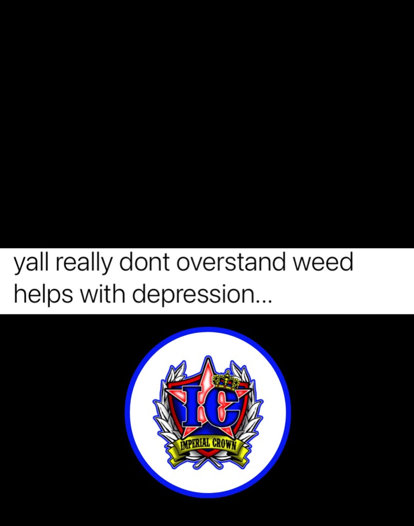 Yall really dont overstand weed helps with depression