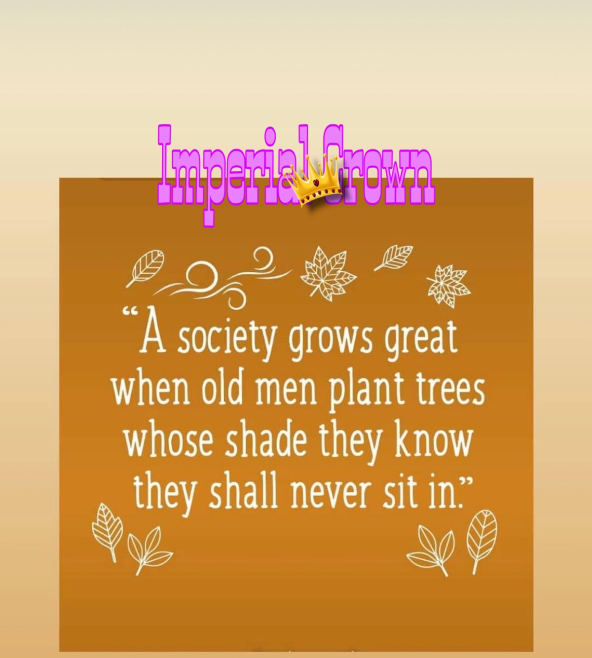 """"""" A society grows great when old men plant trees whose shade they know they shall never sit in """""""