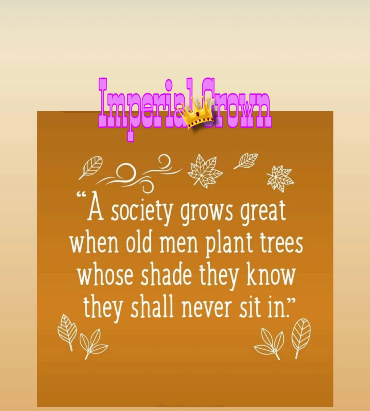 """ A society grows great when old men plant trees whose shade they know they shall never sit in """