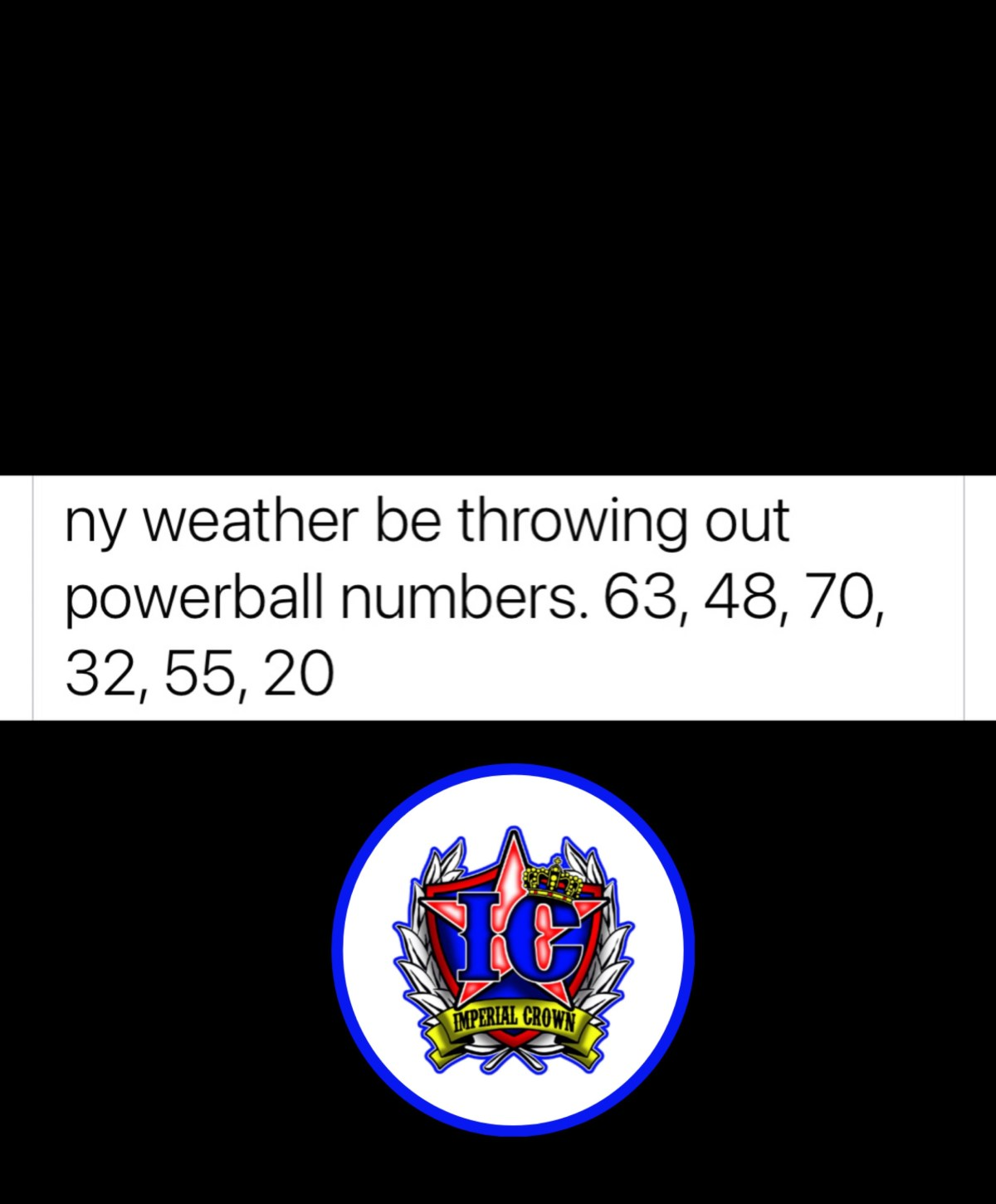 Ny weather be throwing out powerball numbers 63 48 70 32 55 20