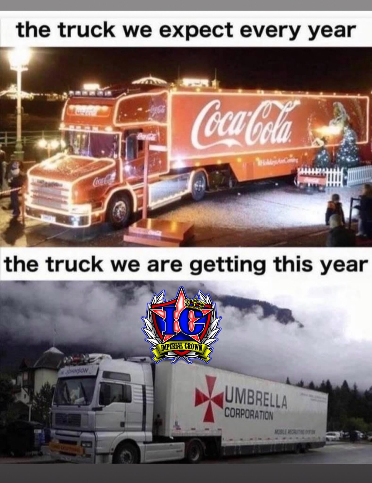 The truck we expect every year… The truck we are getting this year