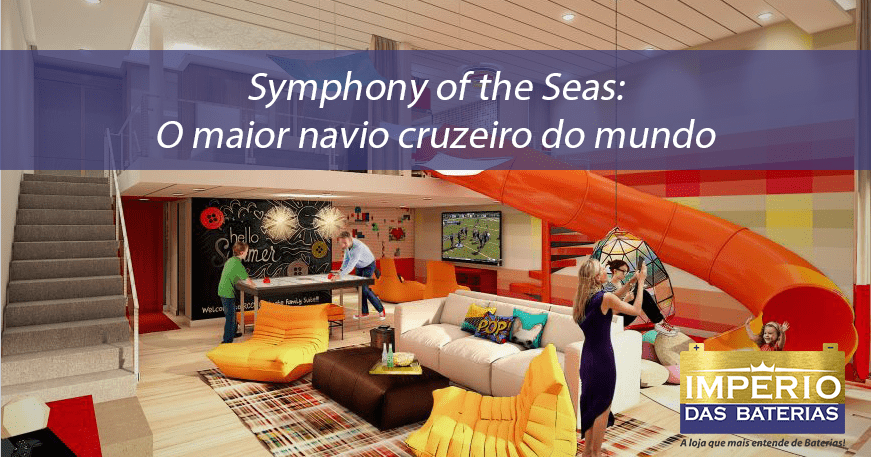Symphony of the Seas: O maior navio cruzeiro do mundo