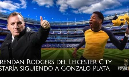 Brendan Rodgers del Leicester City estaría siguiendo a Gonzalo Plata