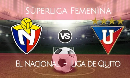 EN VIVO El Nacional vs Liga de Quito por la Semifinal Superliga Femenina