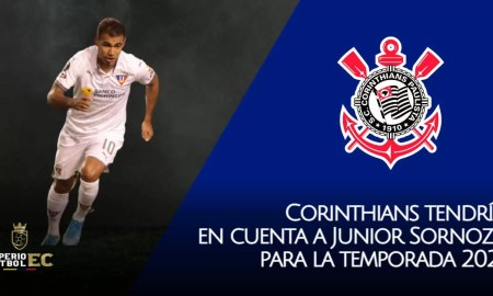 Reportan desde Brasil que Corinthians tendría en cuenta a Junior Sornoza para la temporada 2021