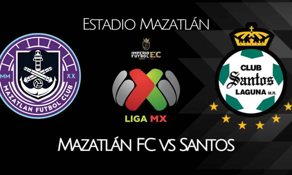 HOY Mazatlán vs Santos EN VIVO ONLINE Clausura MX 2021