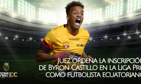 Juez ordena la inscripción de Byron Castillo en la Liga Pro como futbolista ecuatoriano