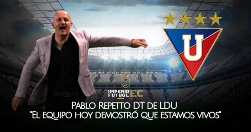 Pablo Repetto DT de LDU El equipo hoy demostró que estamos vivos