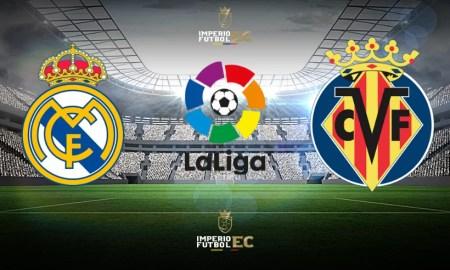 Canales para VER PARTIDO Real Madrid – Villarreal EN VIVO LaLiga