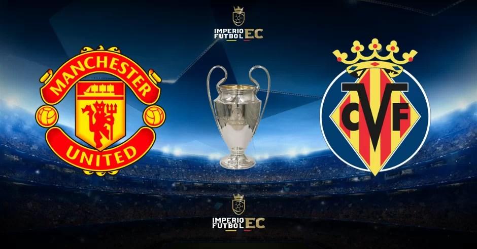 Manchester United y Villarreal EN VIVO por Champions League