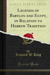 Legends of Babylon and and Egypt in Relation to Hebrew Tradition