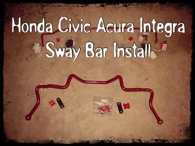 Honda Civic Acura Integra Sway Bar Install