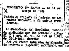 """{{Decreto que  tabela os aluguéis de imóveis no território nacional, e dá outras providências - {link url=""""http://www.jusbrasil.com.br/diarios/2744076/dou-secao-1-16-03-1964-pg-3/pdfView"""" target=""""_blank""""} não acredite em mim {/link}}}"""