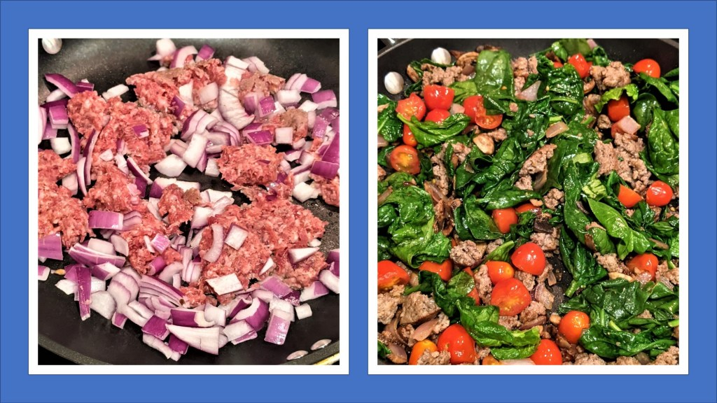 sausage and onions in pan; sausage with tomatoes and spinach in pan