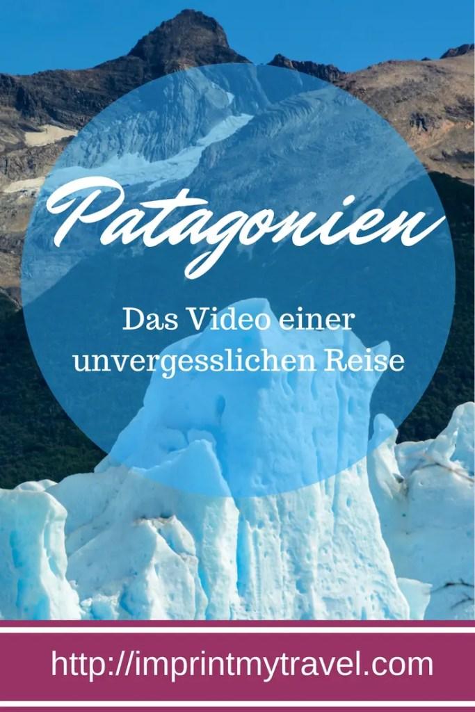 Patagonien- das Video einer unvergesslichen Reise!