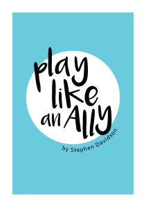 Image of a book cover reading Play Like An Ally by Stephen Davidson