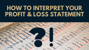 How to interpret your profit and loss statement