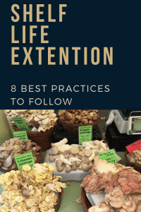 8 best practices to extent the shelf life time of your mushrooms